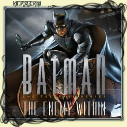 Batman: The Enemy Within. Episode 1-5 (Русская версия)