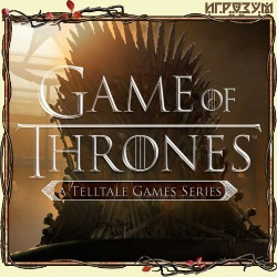 Game of Thrones: A Telltale Games Series. Episode 1-6 (Русская версия)