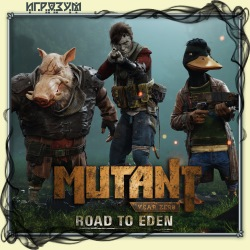 Mutant Year Zero: Road to Eden (Русская версия)