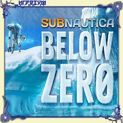Subnautica: Below Zero (Русская версия)