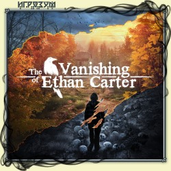 The Vanishing of Ethan Carter Redux (Русская версия)