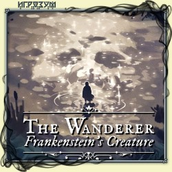 The Wanderer: Frankenstein's Creature (Русская версия)