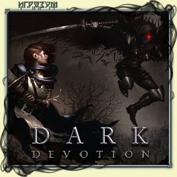 Dark Devotion (Русская версия)