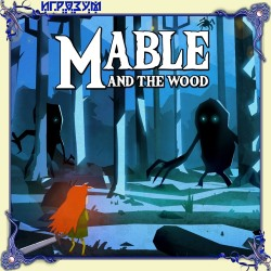 Mable & The Wood (Русская версия)