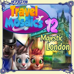 Travel Mosaics 12: Majestic London (Русская версия)