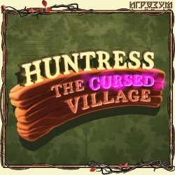 Huntress: The Cursed Village
