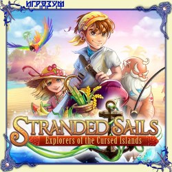 Stranded Sails: Explorers of the Cursed Islands (Русская версия)