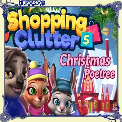 Shopping Clutter 5: Christmas Poetree (Русская версия)