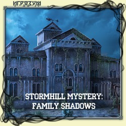 Stormhill Mystery: Family Shadows. Developer's Edition (Русская версия)