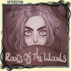 Roots Of The Woods (Русская версия)