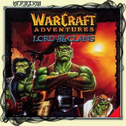 Warcraft Adventures: Lord of the Clans (Русская версия)