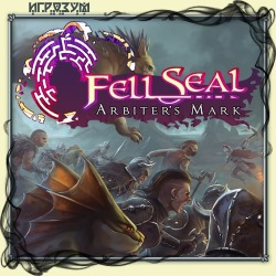 Fell Seal: Arbiter's Mark (Русская версия)