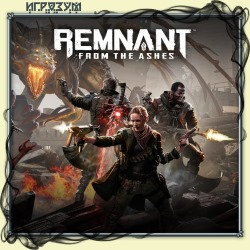 Remnant: From the Ashes (Русская версия)