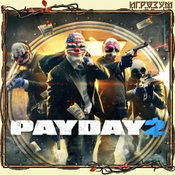 PayDay 2. Ultimate Edition (Русская версия)