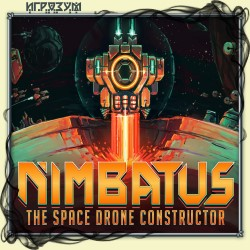 Nimbatus: The Space Drone Constructor (Русская версия)