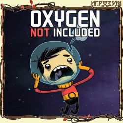 Oxygen Not Included (Русская версия)