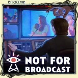 Not For Broadcast (Русская версия)
