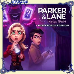 Parker and Lane: Twisted Minds. Collector's Edition (Русская версия)