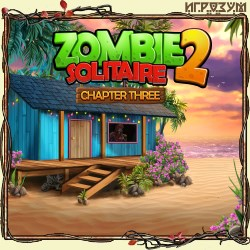 Zombie Solitaire 2. Chapter Three (Русская версия)
