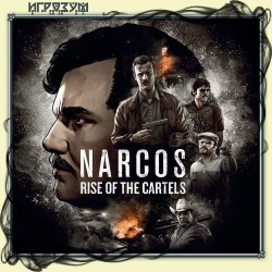 Narcos: Rise of the Cartels (Русская версия)