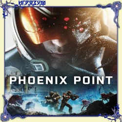 Phoenix Point. Ultra Edition (Русская версия)