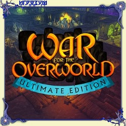 War for the Overworld. Ultimate Edition (Русская версия)