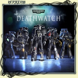 Warhammer 40000: Deathwatch. Enhanced Edition (Русская версия)