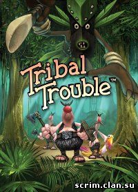 Tribal Trouble (Русская версия)