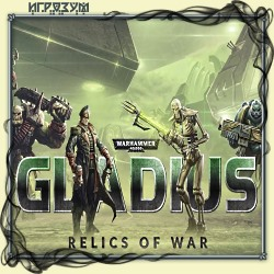 Warhammer 40,000: Gladius. Relics of War. Deluxe Edition (Русская версия)