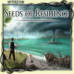 Seeds of Resilience (Русская версия)