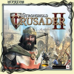Stronghold Crusader 2. Special Edition (Русская версия)