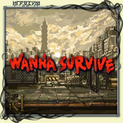 Wanna Survive (Русская версия)