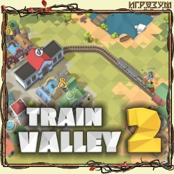 Train Valley 2 (Русская версия)